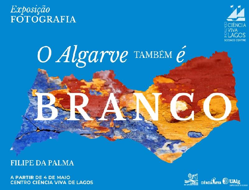 Exposição _O ALGARVE TAMBÉM É BRANCO_
