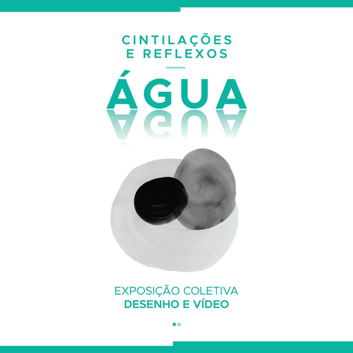 Cintilações e Reflexos - Água (Coletivo de desenhos e vídeo)