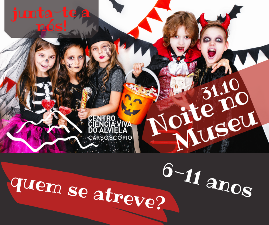Noite no Museu - 31 Outubro
